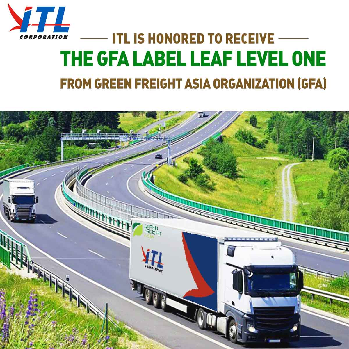 ITL IS HONORED TO RECEIVE THE GFA LABEL LEAF LEVEL ONE FROM GREEN FREIGHT ASIA ORGANIZATION (GFA)
